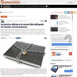 La justice déclare la vente liée déloyale en toutes circonstances