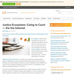 Justice Ecosystem: Going to Court — Via the Internet