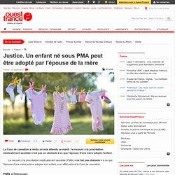Justice. Un enfant né sous PMA peut être adopté par l'épouse de la mère