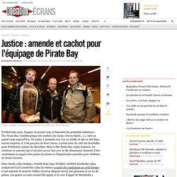 Justice : amende et cachot pour l'équipage de Pirate Bay