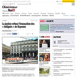 "La justice refuse l'évacuation des ""indignés"" de Bayonne 