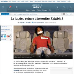 La justice refuse d'interdire Exhibit B