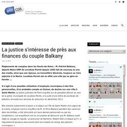 La justice s'intéresse de près aux finances du couple Balkany