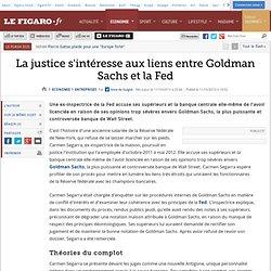 La justice s'intéresse aux liens entre Goldman Sachs et la Fed