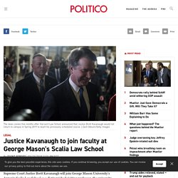 3/23: Kavanaugh to join faculty at George Mason's Scalia Law School