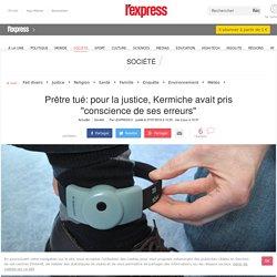 """Prêtre tué: pour la justice, Kermiche avait pris """"conscience de ses erreurs"""""""