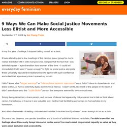 9 Ways We Can Make Social Justice Movements Less Elitist and More Accessible