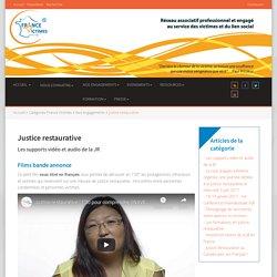 Vidéos (notamment la 2ème) : Justice restaurative - France Victimes