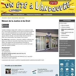 Maison de la Justice et du Droit - Action sociale - Ville de Vandœuvre-lès-Nancy