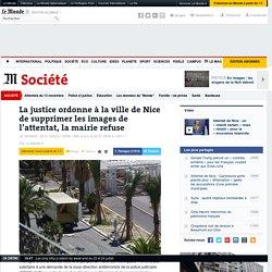 La justice ordonne à la ville de Nice de supprimer les images de l'attentat, la mairie refuse