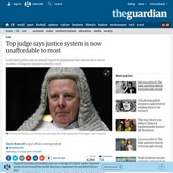 Top judge says justice system is now unaffordable to most