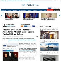 Justices Scalia And Thomas's Attendance At Koch Event Sparks Judicial Ethics Debate