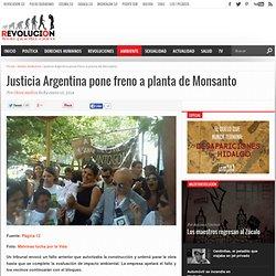 Justicia Argentina pone freno a planta de Monsanto