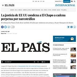 La justicia de EE UU condena a El Chapo a cadena perpetua por narcotráfico