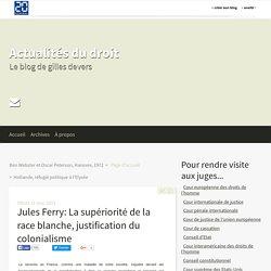 Jules Ferry: La supériorité de la race blanche, justification du colonialisme - Actualités du droit