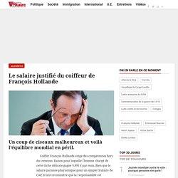 Le salaire justifié du coiffeur de François Hollande