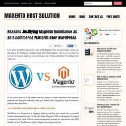 Reasons Justifying Magento Dominance as an E-commerce Platform Over WordPress