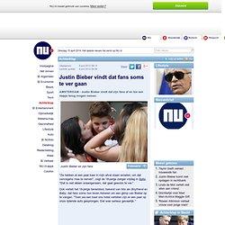 Justin Bieber vindt dat fans soms te ver gaan