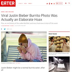 The Justin Bieber Burrito Photo Was a Big Fake