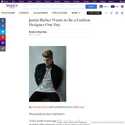 Justin Bieber Wants to Be a Fashion Designer One Day
