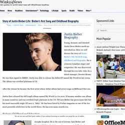 Story of Justin Bieber Life: Bieber's first Song and Childhood Biography