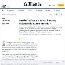 Justin Vaïsse : «1979, l'année matrice de notre monde»