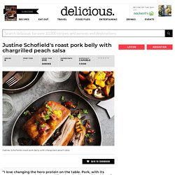 Justine Schofield's roast pork belly with chargrilled peach salsa