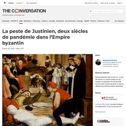 La peste de Justinien, deux siècles depandémie dansl'Empire byzantin