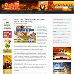 Justins Love of Home Based Businesses Opt-In Email Marketing