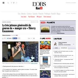 La très juteuse générosité du gourou du «manger cru» Thierry Casasnovas - Rue89 - L'Obs