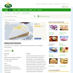 Ihana juustokakku - Reseptit - Arla Keittiö