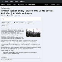 Israelin valtion synty - alussa oma valtio ei ollut kaikkien juutalaisten haave