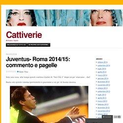 Juventus- Roma 2014/15: commento e pagelle