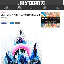 Juxtapoz Magazine - Dear Every Artist and Illustrator Ever,