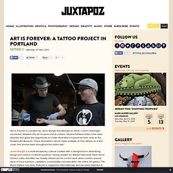 Art Is Forever: A Tattoo Project in Portland | Tattoo