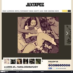A Look at... Vania Zouravliov