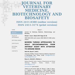 NATIONAL ACADEMY OF AGRARIAN SCIENCES OF UKRAINE - 2015 - JOURNAL FOR VETERINARY MEDICINE, BIOTECHNOLOGY AND BIOSAFETY Au sommaire notamment : MODERN TURKISH APPROACHES TO SOILS' DECONTAMINATION FROM ANTHRAX' AGENT WITH ATTENTION TO UKRAINE NEEDS