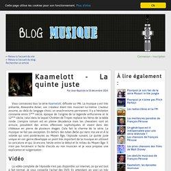 Kaamelott - La quinte juste - Article du blog musique