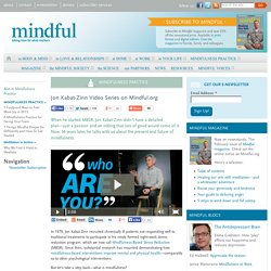 Jon Kabat-Zinn Video Series on Mindful.org