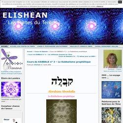 Cours de KABBALE n° 3 – Le Kabbalisme prophétique