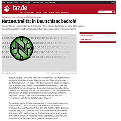 Telekom-Unternehmen und Kabelanbieter: Netzneutralität in Deutschland bedroht