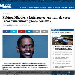 Kabirou Mbodje : « L'Afrique est en train de créer l'économie numérique de demain »