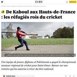 De Kaboul aux Hauts-de-France : les réfugiés rois du cricket