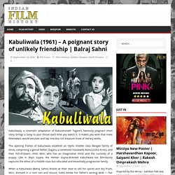 Kabuliwala (1961) – A poignant story of unlikely friendship