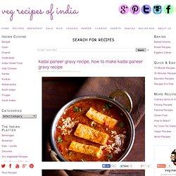 kadai paneer gravy recipe, how to make kadai paneer gravy recipe
