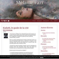 Kadath, le guide de la cité inconnue - Mélanie Fazi