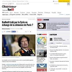 Kadhafi trahi par la Syrie en échange de la clémence de Paris?