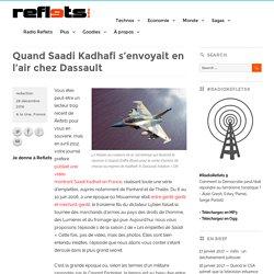Quand Saadi Kadhafi s'envoyait en l'air chez Dassault
