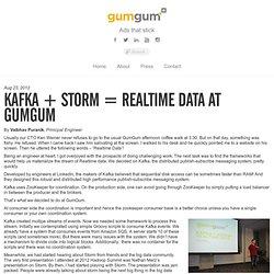 Kafka + Storm = Realtime Data at GumGum