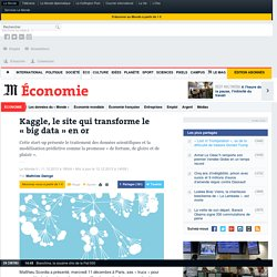 Kaggle, le site qui transforme le « big data » en or